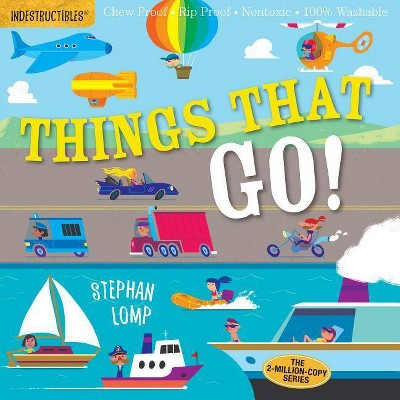 Indestructibles: Things That Go! - by Amy Pixton (Paperback)