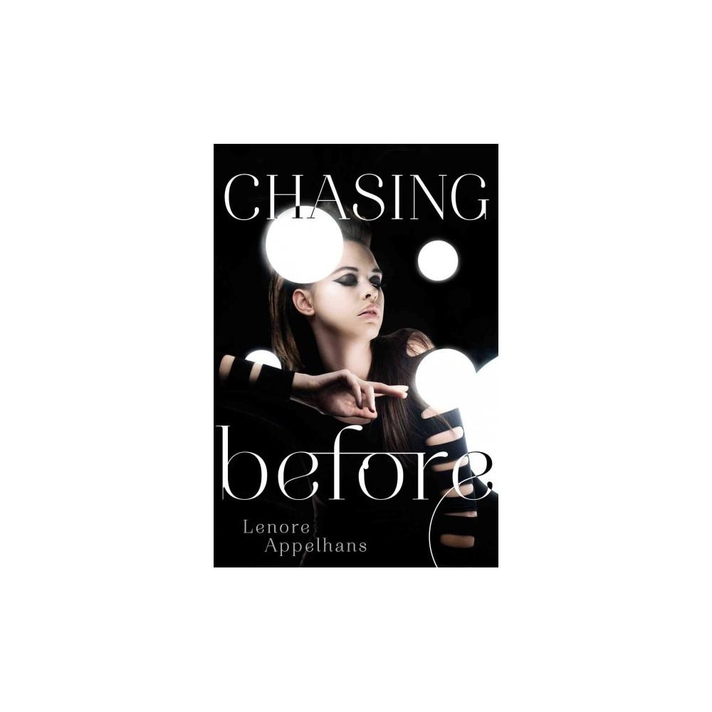 Chasing Before (Reprint) (Paperback) (Lenore Appelhans)