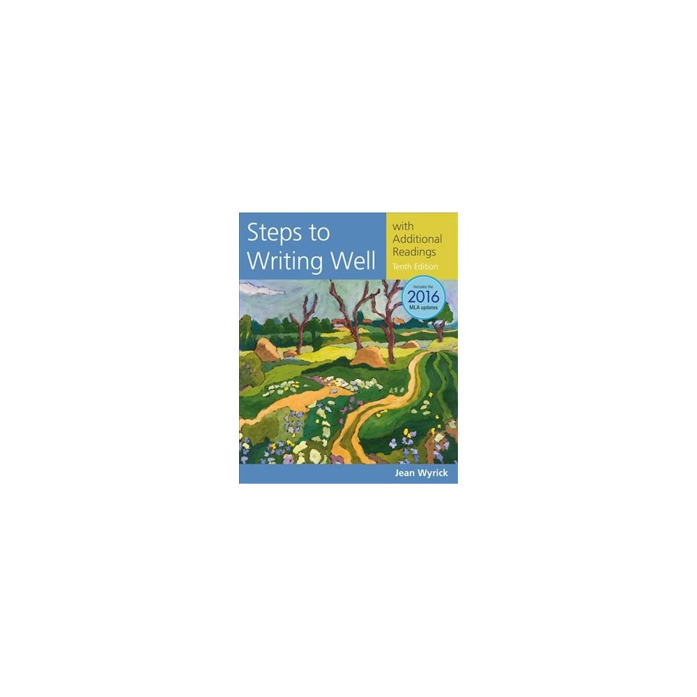 Steps to Writing Well with Additional Readings : 2016 Mla (Paperback) (Jean Wyrick)