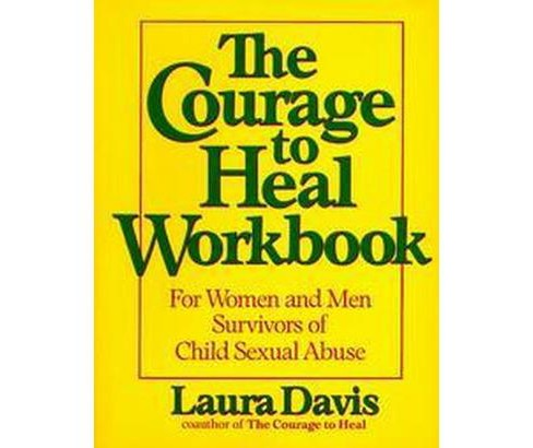 Courage to Heal Workbook : For Women and Men Survivors of Child Sexual Abuse (Paperback) (Laura Davis) - image 1 of 1