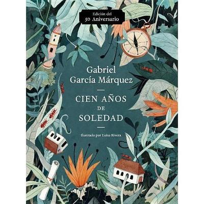 Cien Años de Soledad (50 Aniversario) - by  Gabriel García Márquez (Paperback)