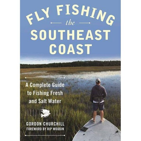 Fly Fishing the Southeast Coast - by  Gordon Churchill (Paperback) - image 1 of 1