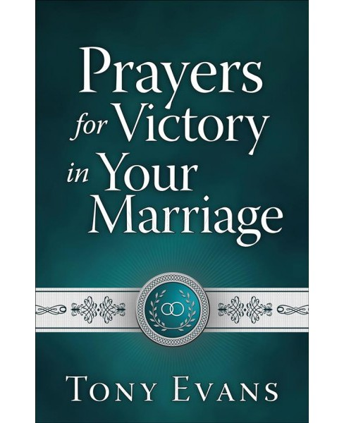 Prayers for Victory in Your Marriage (Paperback) (Tony Evans) - image 1 of 1