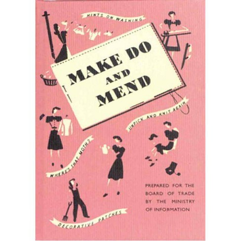 Make Do and Mend - (Hardcover) - image 1 of 1