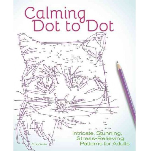 Calming Dot to Dot : Intricate, Stunning, Stress-Relieving Patterns for Adults (Paperback) (Emily - image 1 of 1