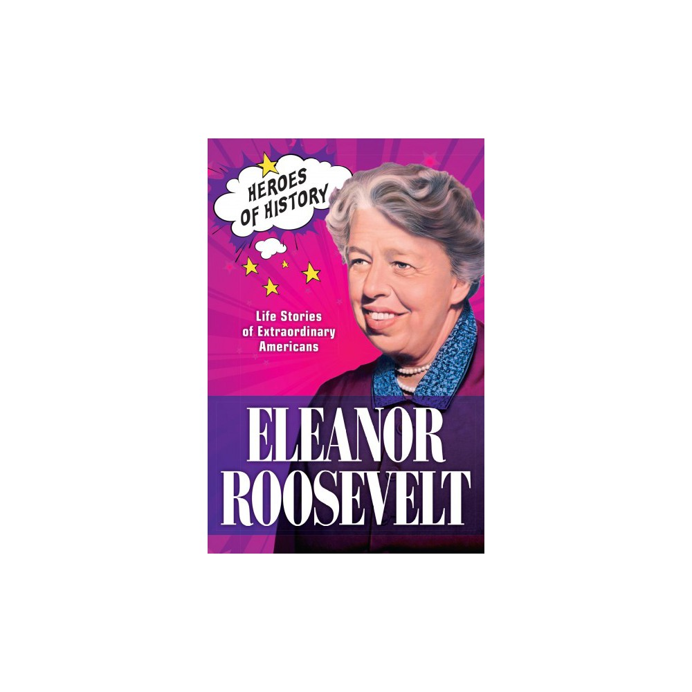 Eleanor Roosevelt : Life Stories of Extraordinary Americans - (Hardcover)