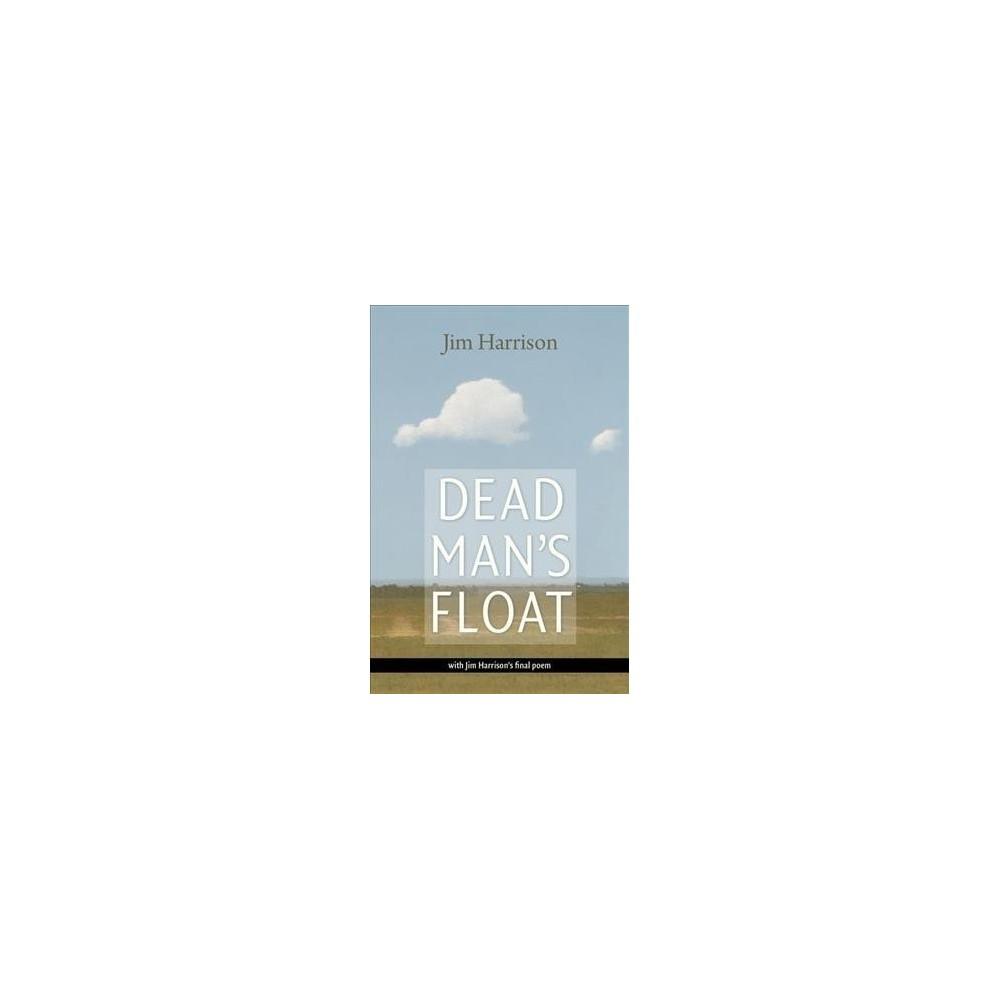 Dead Man's Float - Reprint by Jim Harrison (Paperback)