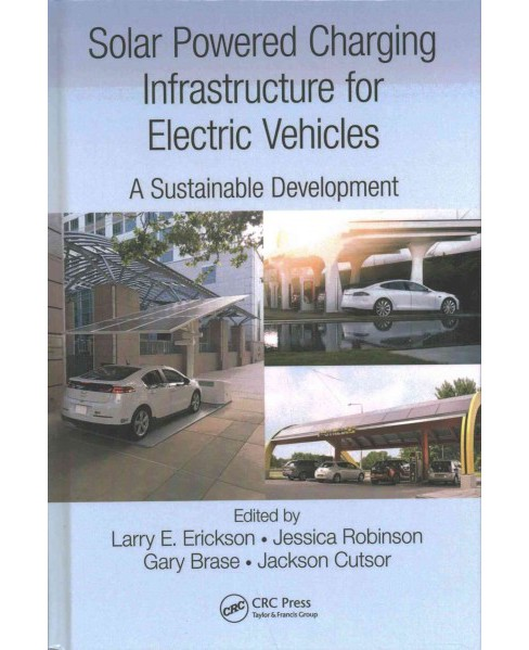 Solar Powered Charging Infrastructure for Electric Vehicles : A Sustainable Development (Hardcover) - image 1 of 1