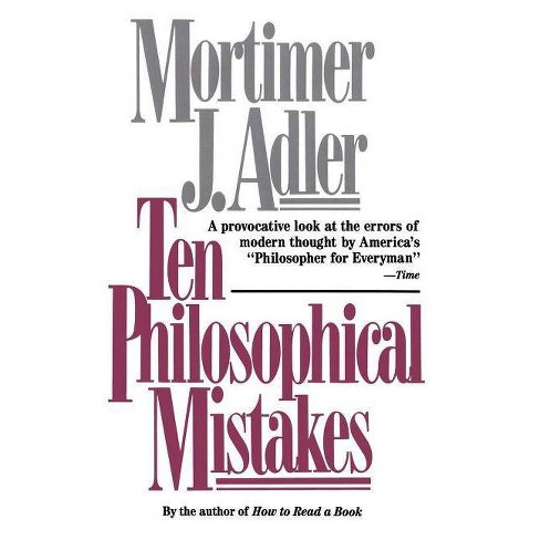 Ten Philosophical Mistakes - by  Mortimer Jerome Adler (Paperback) - image 1 of 1