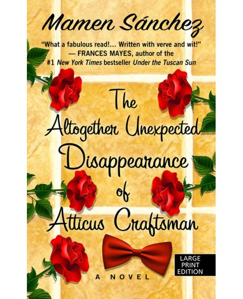 Altogether Unexpected Disappearance of Atticus Craftsman (Large Print) (Hardcover) (Mamen Sanchez) - image 1 of 1