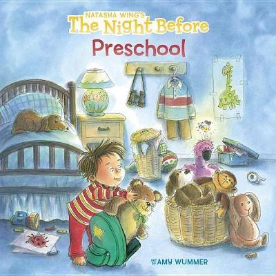 Night Before Preschool Juvenile Fiction - by Natash Wing (Paperback)