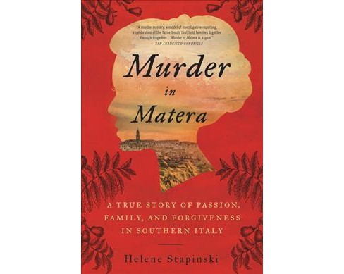 Murder in Matera : A True Story of Passion, Family, and Forgiveness in Southern Italy - Reprint - image 1 of 1