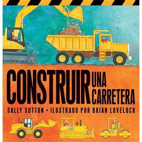Construir una Carretera - by  Sally Sutton (Board_book) - image 1 of 1