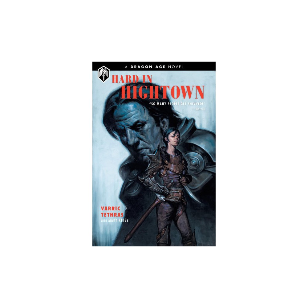 Dragon Age : Hard in Hightown - by Varric Tethras (Hardcover)