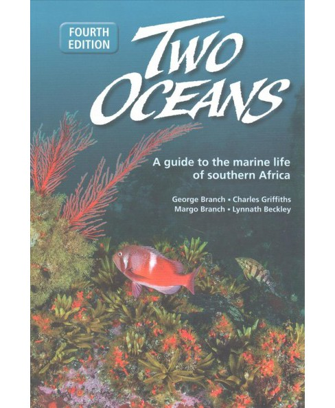 Two Oceans : A Guide to the Marine Life of Southern Africa (Paperback) (George Branch & Charles - image 1 of 1