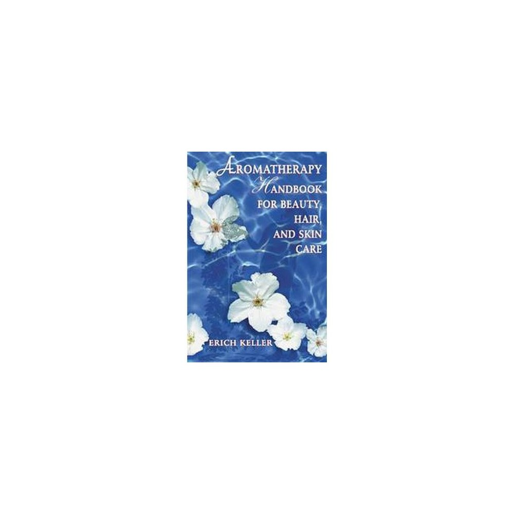 Aromatherapy Handbook for Beauty, Hair, and Skin Care (Paperback) (Erich Keller) Provides recipes for a variety of natural cosmetics and perfumes based on the use of essential oils