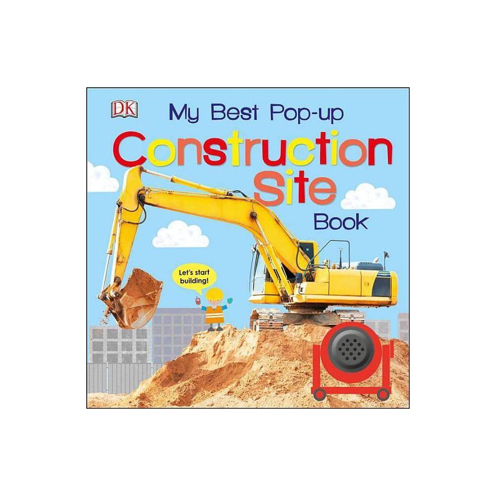 My Best Pop-Up Construction Site Book - (Noisy Pop-Up Books) (Board Book)