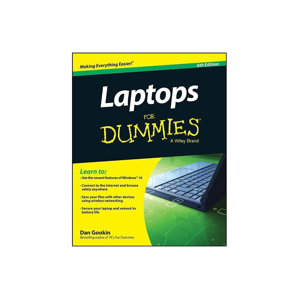 Laptops for Dummies - 6 Edition by Dan Gookin (Paperback)