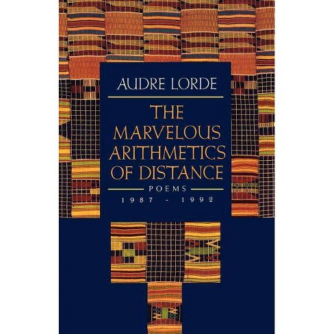 The Marvelous Arithmetics of Distance - by  Audre Lorde (Paperback) - image 1 of 1