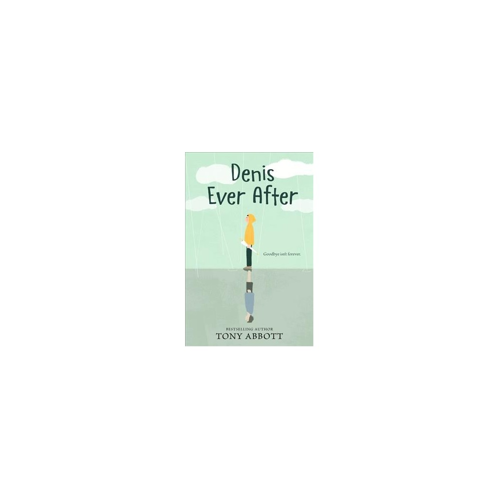 Denis Ever After - by Tony Abbott (Hardcover)