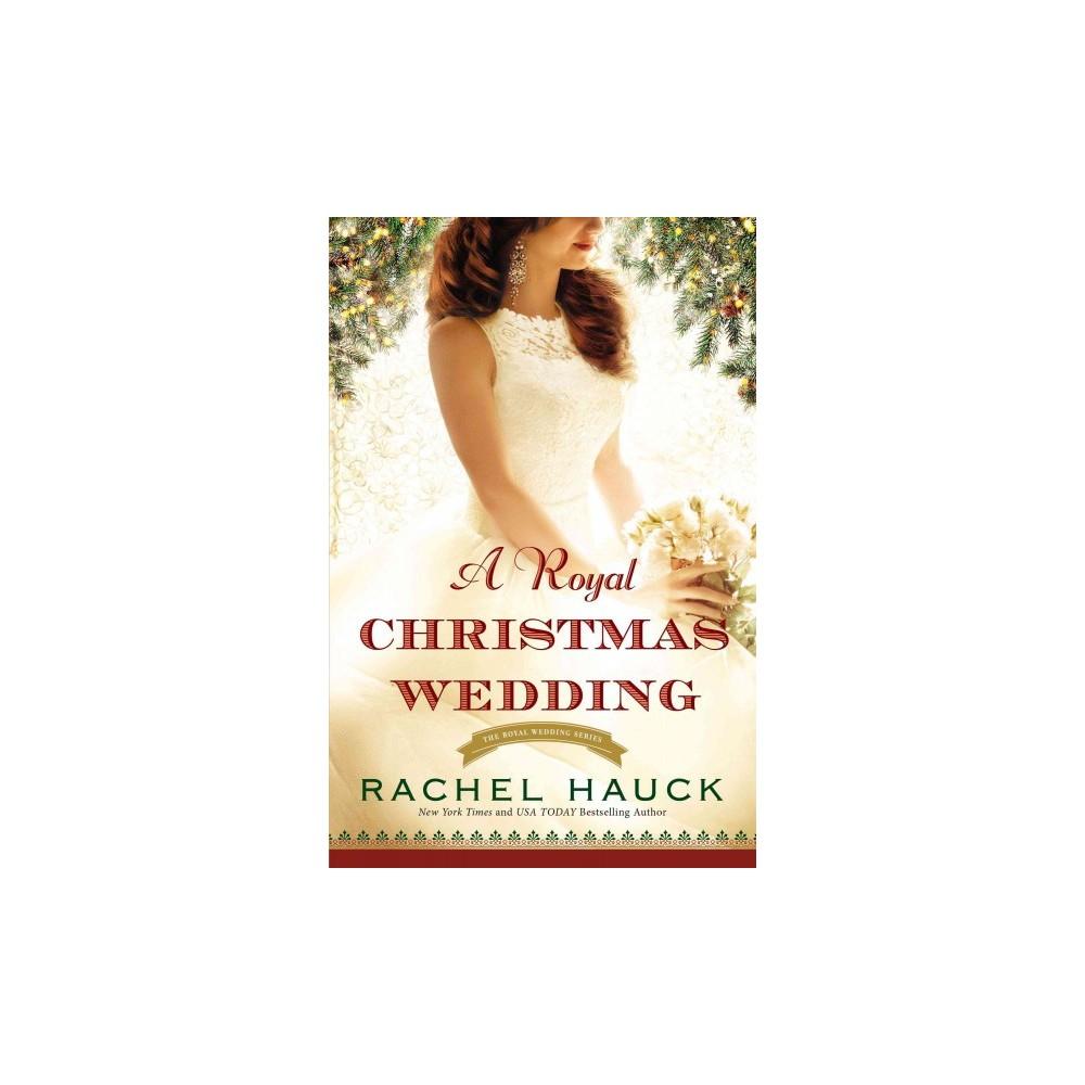 Royal Christmas Wedding (Paperback) (Rachel Hauck)