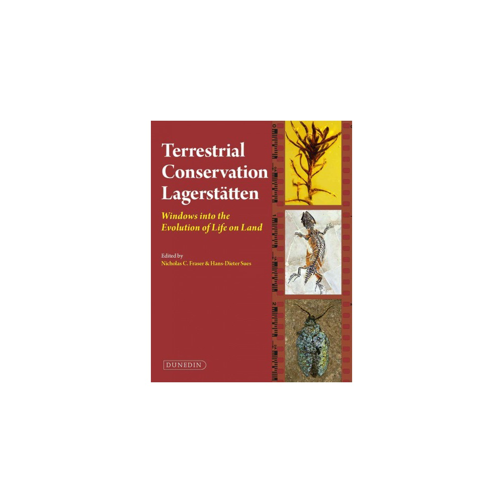 Terrestrial Conservation Lagerstatten : Windows into the Evolution of Life on Land - (Hardcover)