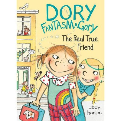 Dory Fantasmagory: The Real True Friend - by  Abby Hanlon (Hardcover)