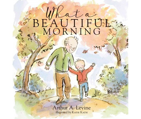 What a Beautiful Morning (Hardcover) (Arthur Levine) - image 1 of 1