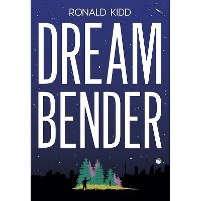 Dreambender - by  Ronald Kidd (Hardcover)
