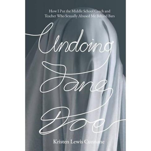 Undoing Jane Doe - by  Kristen Lewis Cunnane (Paperback) - image 1 of 1