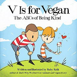 V Is for Vegan : The ABC's of Being Kind (Hardcover)(Ruby Roth)