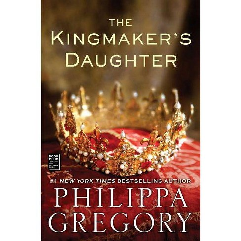 The Kingmaker's Daughter (Reprint) (Paperback) by Philippa Gregory - image 1 of 1