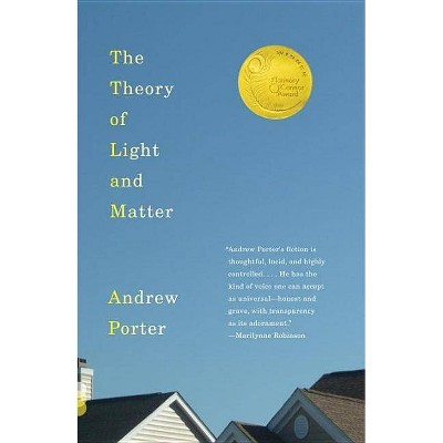 The Theory of Light & Matter - (Vintage Contemporaries) by  Andrew Porter (Paperback)