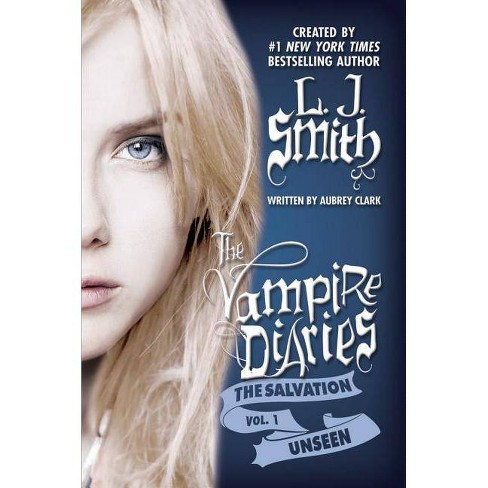 The Unseen - (Vampire Diaries) by  L J Smith & Aubrey Clark (Paperback) - image 1 of 1