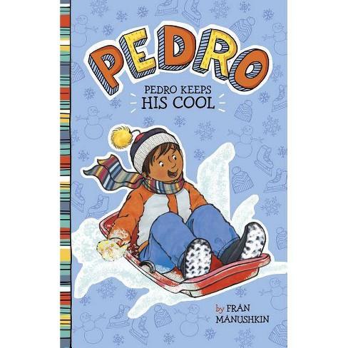 Pedro Keeps His Cool - by  Fran Manushkin (Paperback) - image 1 of 1