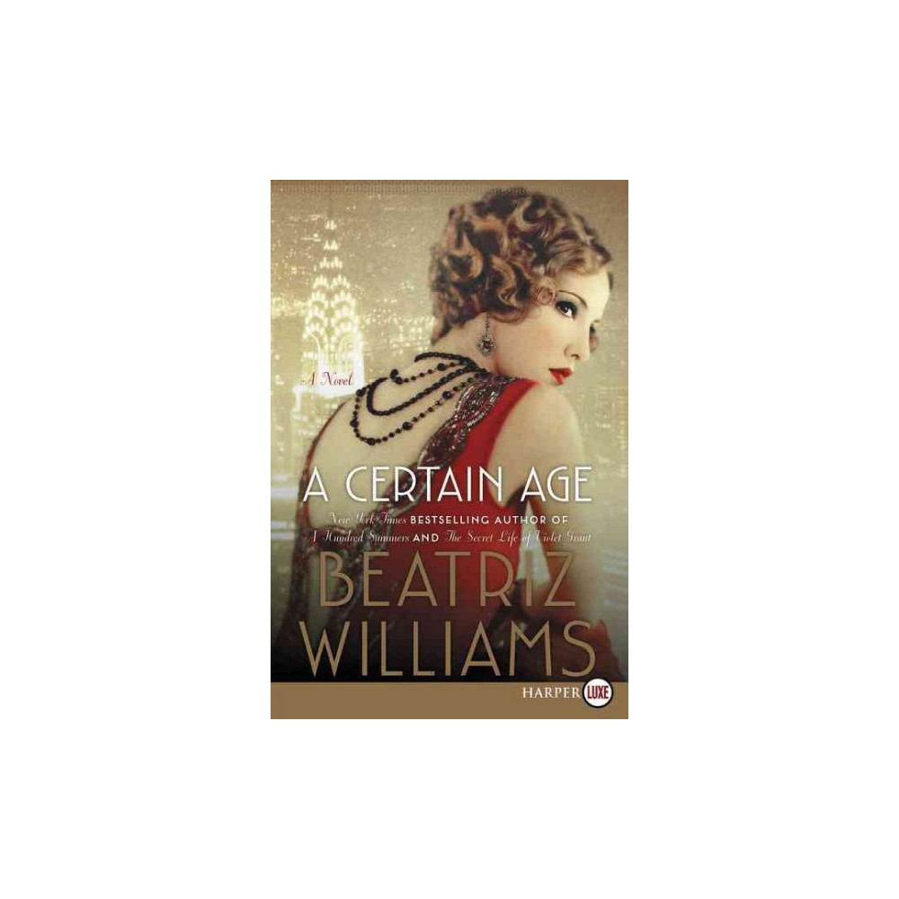 Certain Age (Larger Print) (Paperback) (Beatriz Williams)