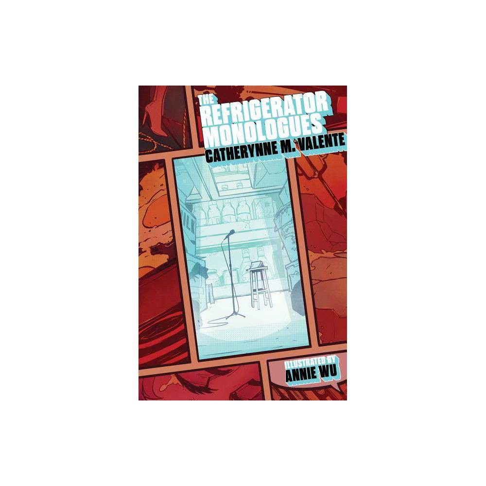 The Refrigerator Monologues By Catherynne M Valente Hardcover