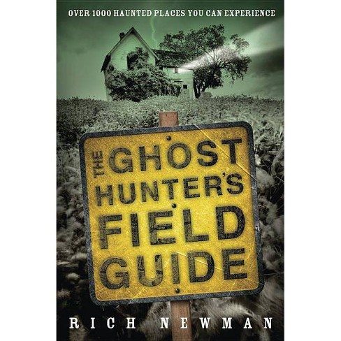 The Ghost Hunter's Field Guide - by  Rich Newman (Paperback) - image 1 of 1