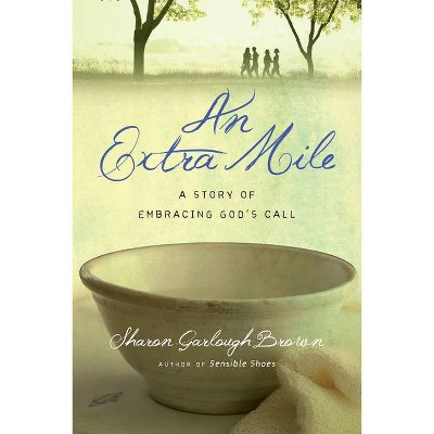 An Extra Mile - (Sensible Shoes) by  Sharon Garlough Brown (Paperback)