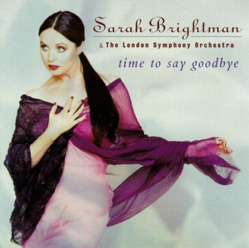Sarah Brightman/London Symphony Orchestra - Time to Say Goodbye (CD) - image 1 of 7
