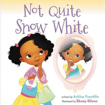 Not Quite Snow White -  by Ashley Franklin (School And Library)