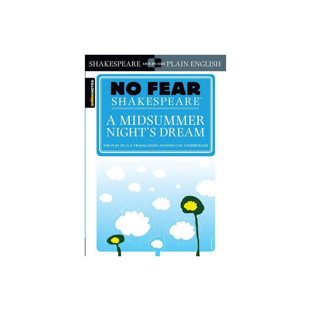 A Midsummer Night S Dream No Fear Shakespeare Volume 7 Sparknotes No Fear Shakespeare By Sparknotes Paperback