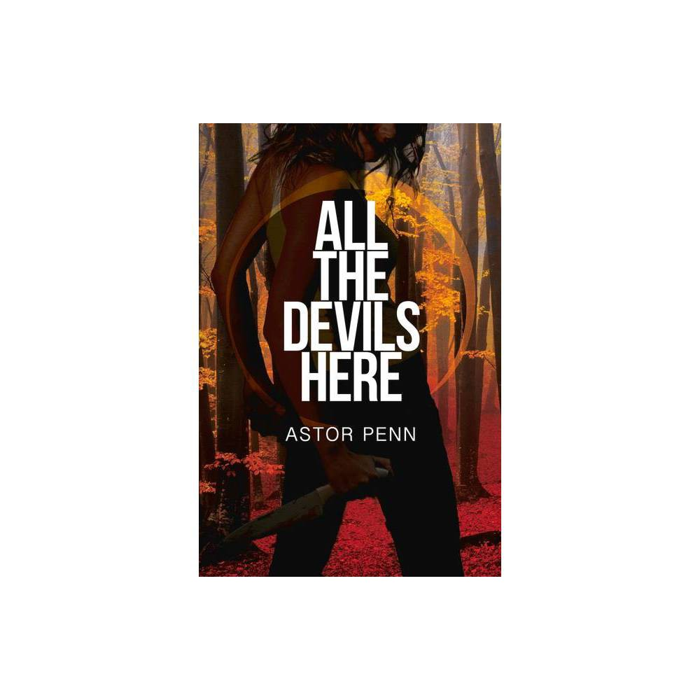 All The Devils Here By Astor Penn Paperback