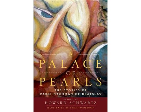 Palace of Pearls : The Stories of Rabbi Nachman of Bratslav -  by Howard Schwartz (Hardcover) - image 1 of 1
