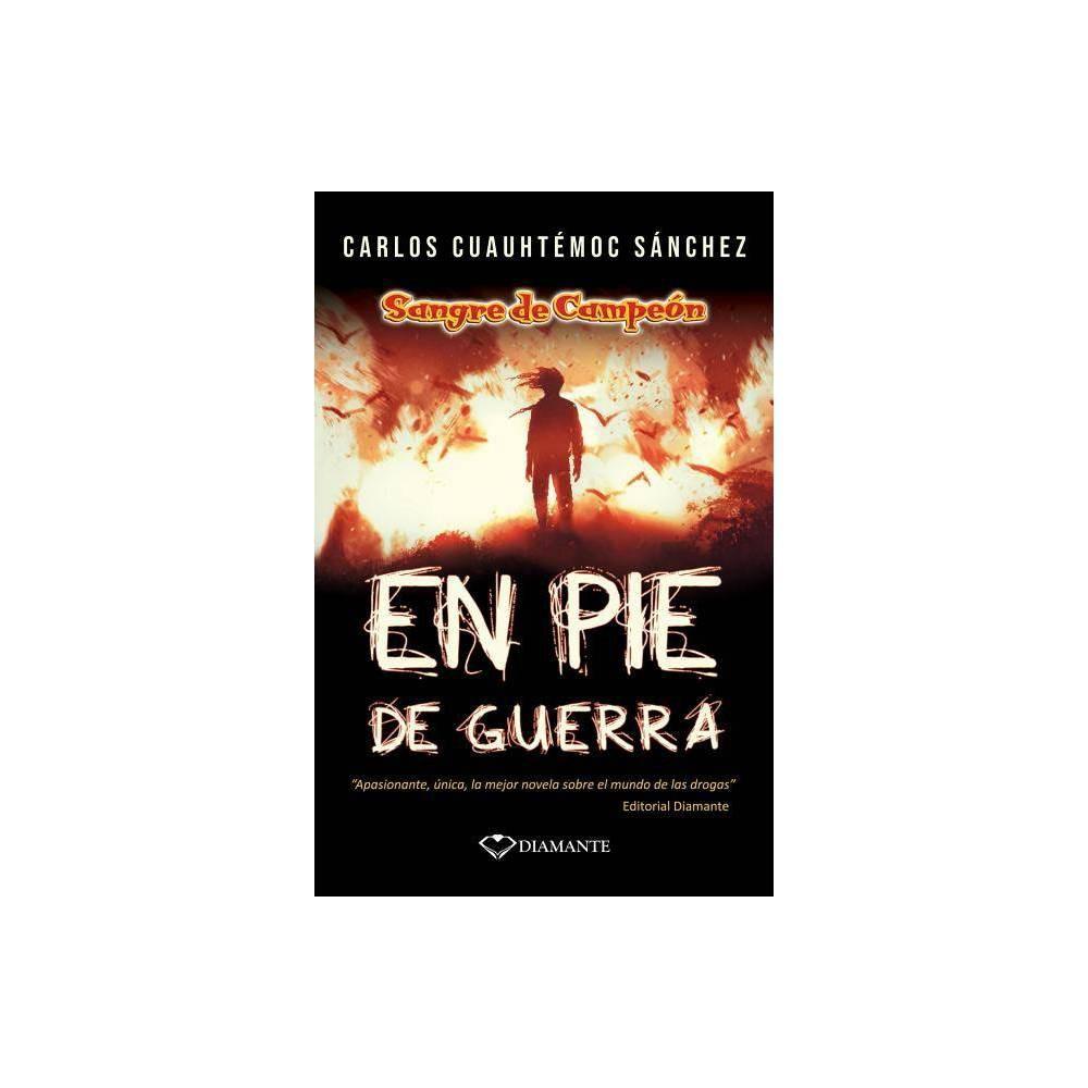 Sangre de Campeon. En Pie de Guerra - by Carlos Cuauhtemoc Sanchez (Paperback)