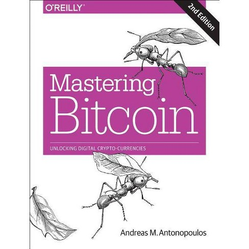 Mastering Bitcoin - 2 Edition by  Andreas M Antonopoulos (Paperback) - image 1 of 1