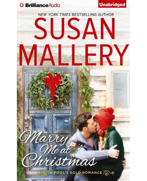Marry Me at Christmas (Unabridged) (CD/Spoken Word) (Susan Mallery) - image 1 of 1
