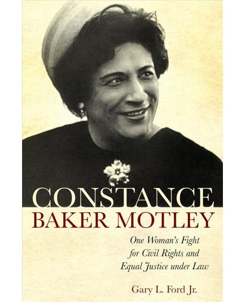 Constance Baker Motley : One Woman's Fight for Civil Rights and Equal Justice Under Law -  (Hardcover) - image 1 of 1
