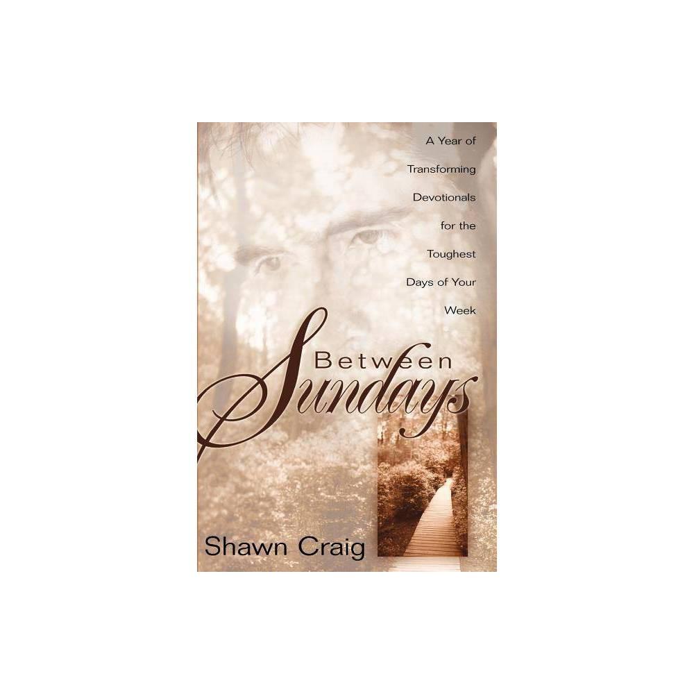 Between Sundays By Shawn Craig Paperback