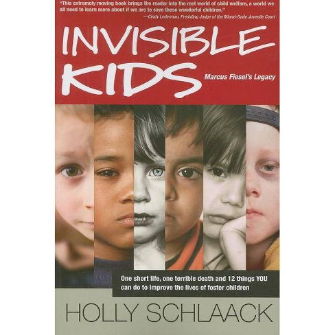 Invisible Kids: Marcus Fiesel's Legacy - by  Holly Schlaack (Paperback) - image 1 of 1